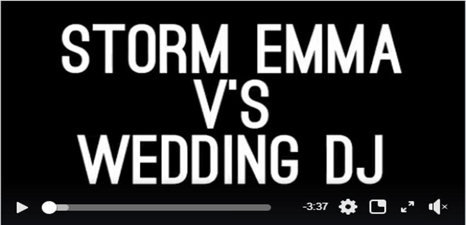 Storm Emma vs Wedding DJ