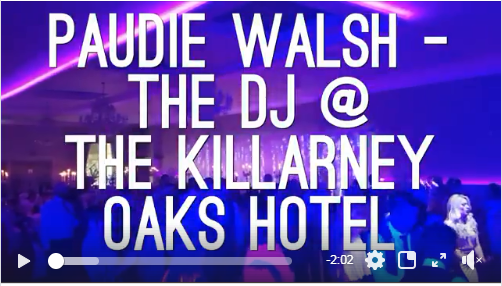 Kerry Wedding DJ – Paudie Walsh @ The Killarney Oaks Hotel